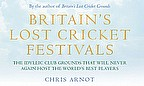 Britain's Lost Cricket Festivals - Chris Arnot