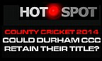 Hot Spot - Could Durham Retain Their LVCC Title?