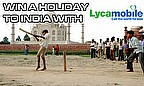 Win A Holiday To India With Lycamobile