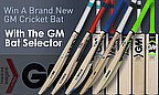 Win A New GM Cricket Bat With The GM Bat Selector