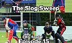 The Slog Sweep, episode 15 is an Irish Senior Cup final special