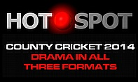 Hot Spot - Dramatic Week In County Cricket