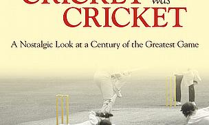 When Cricket Was Cricket - Adam Powley