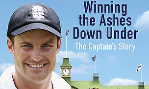 Winning The Ashes Down Under - Andrew Strauss
