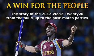 A Win For The People - The Story Of The 2012 World T20