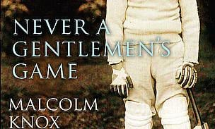 Never A Gentleman's Game - Malcolm Knox